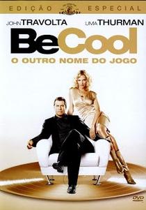 Be Cool - O Outro Nome do Jogo - Poster / Capa / Cartaz - Oficial 4