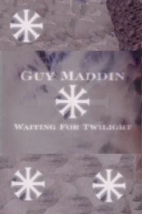 Guy Maddin: Aguardando o Crepúsculo - Poster / Capa / Cartaz - Oficial 1