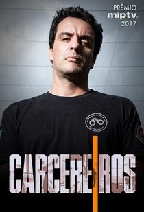 Carcereiros (1ª Temporada) - Poster / Capa / Cartaz - Oficial 1