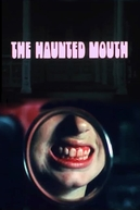 The Haunted Mouth (The Haunted Mouth)