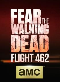 Fear The Walking Dead: Flight 462 - Poster / Capa / Cartaz - Oficial 1