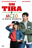 Um Tira e Meio – A Nova Recruta (Cop and a Half: New Recruit)