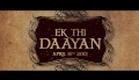 Ek Thi Daayan - Official Trailer