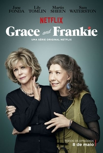 Grace and Frankie (1ª Temporada) - Poster / Capa / Cartaz - Oficial 1
