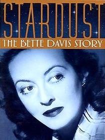 Stardust: A História de Bette Davis - Poster / Capa / Cartaz - Oficial 1