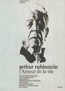 Arthur Rubinstein – The Love of Life (L'Amour de la vie – Artur Rubinstein)