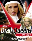 Killer Drag Queens on Dope (Killer Drag Queens on Dope)