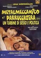 Metalmeccanico e parrucchiera in un turbine di sesso e di politica (Metalmeccanico e parrucchiera in un turbine di sesso e di politica)