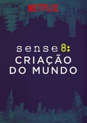 Sense8: Criação do Mundo - Poster / Capa / Cartaz - Oficial 1