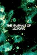 The Mammals of Victoria (The Mammals of Victoria)