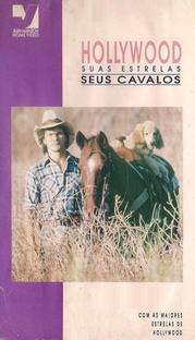 Hollywood: Suas Estrelas - Seus Cavalos - Poster / Capa / Cartaz - Oficial 1