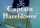 Capitão Explosivo (Captain Hareblower)