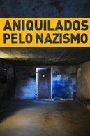 Aniquilados Pelo Nazismo (Annihilation - The destruction of Europe's Jews)