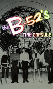 The B-52's - Time Capsule: Videos for a Future Generation 1979-1998 - Poster / Capa / Cartaz - Oficial 1
