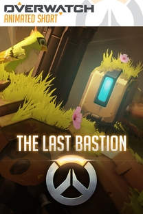 Overwatch Animated Short - The Last Bastion - Poster / Capa / Cartaz - Oficial 1