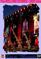 Rolling Stones - Live In Marseille 2003 (Rolling Stones - Live In Marseille 2003)