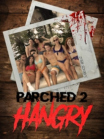 Parched 2: Hangry - Poster / Capa / Cartaz - Oficial 1