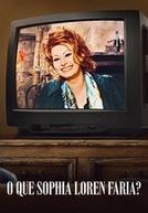 O Que Sophia Loren Faria? (What Would Sophia Loren Do?)
