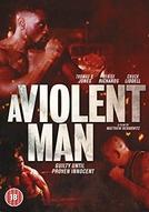 A Violent Man (A Violent Man)