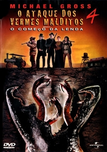 O Ataque dos Vermes Malditos 4: O Começo da Lenda - Poster / Capa / Cartaz - Oficial 2
