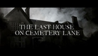The Last House On Cemetry Lane (2015) Movie Trailer