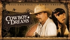 Cowboy Dreams - starring Bill Engvall and Danny Trejo