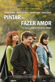 Pintar ou Fazer Amor - Poster / Capa / Cartaz - Oficial 1