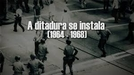 A ditadura se instala 1964-1968 (A ditadura se instala 1964-1968)