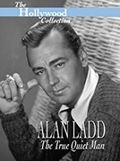 Hollywood Collection: Alan Ladd: O autêntico homem silencioso (Hollywood Collection: Alan Ladd: The True Quiet Man)