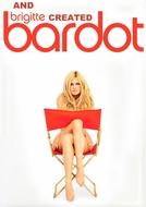 E Brigitte criou Bardot (And Brigitte Created Bardot)