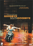 Adeus ao Sul (Goodbye, South, Goodbye / Nan Guo Zai Jian, Nan Guo)