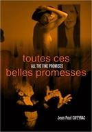 Todas Essas Belas Promessas (Toutes ces belles promesses)