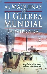 As Máquinas da Segunda Guerra Mundial – Os Americanos - Poster / Capa / Cartaz - Oficial 3
