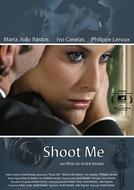 Shoot Me (Shoot Me)