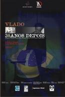 Vlado - 30 Anos Depois (Vlado - 30 Anos Depois)