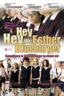 Ei, Ei, é Esther Blueberger (Hey, Hey, It's Esther Blueberger)