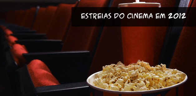 Todas as estreias do cinema – 2012 | Iradex
