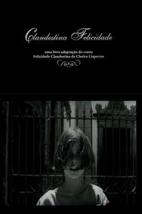 Clandestina Felicidade - Poster / Capa / Cartaz - Oficial 1