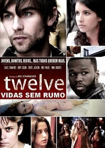 Twelve - Vidas sem Rumo - Poster / Capa / Cartaz - Oficial 2