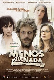 Menos que Nada - Poster / Capa / Cartaz - Oficial 1