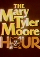 The Mary Tyler Moore Hour  (The Mary Tyler Moore Hour )