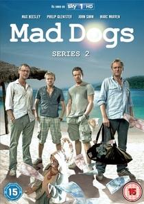 Mad Dogs (2ª Temporada) - Poster / Capa / Cartaz - Oficial 1