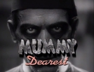 Mummy Dearest: A Horror Tradition Unearthed (Mummy Dearest: A Horror Tradition Unearthed)