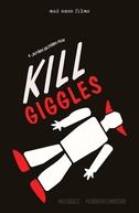 Kill Giggles (Kill Giggles)