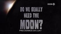 Precisamos da Lua? - Poster / Capa / Cartaz - Oficial 1