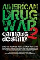 American Drug War 2: Cannabis Destiny (American Drug War 2: Cannabis Destiny)