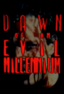 Dawn of an Evil Millennium (Dawn of an Evil Millennium)