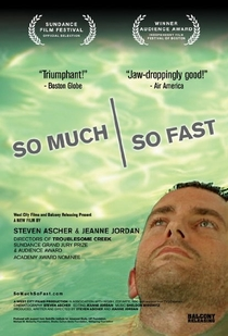 So Much So Fast - Poster / Capa / Cartaz - Oficial 1