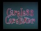 O Cuidador Descuidado (Careless Caretaker)