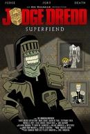 Judge Dredd: Superfiend (Judge Dredd: Superfiend)